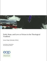 GREEN PAPER – Faith, Hope, and Love as Virtues in the Theological Tradition